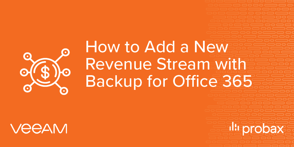 Probax Blog Post Banner - How to Add Revenue Stream O365