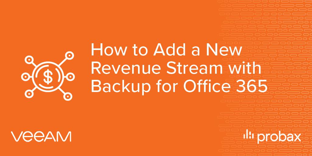 Probax Blog Post Banner - How to Add Revenue Stream O365